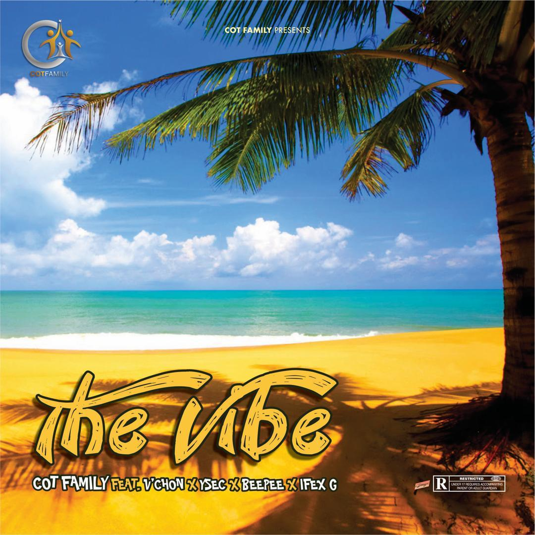 Cot Family - The Vibe Feat. V'chon, Ysec, BeePee & Iflex G